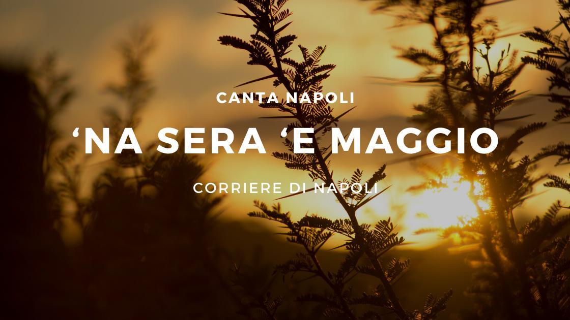 CantaNapoli: 'Na ser' 'e maggio  (versión española)
