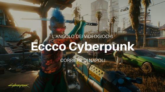 L'angolo dei videogiochi: Ecco Cyberpunk