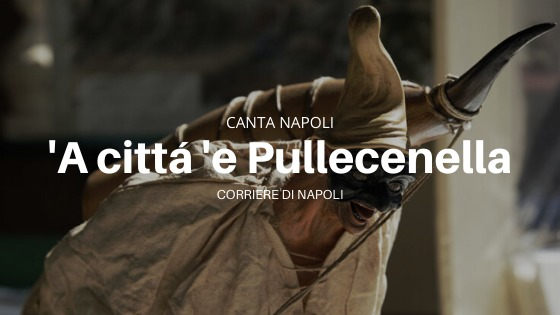 CantaNapoli: 'A Città 'e Pullecenella (english version)