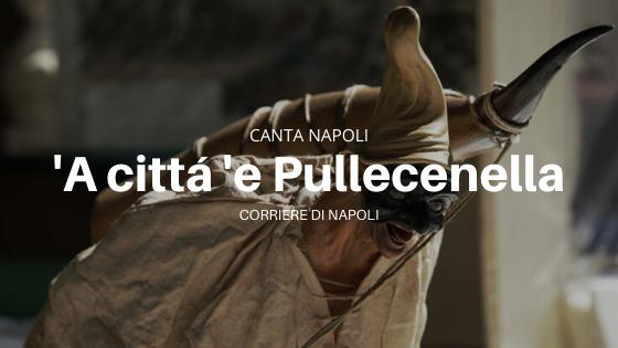 "CantaNapoli: 'A Città 'e Pullecenella, una canción de ""Scugnizzi"" (versión en español)"