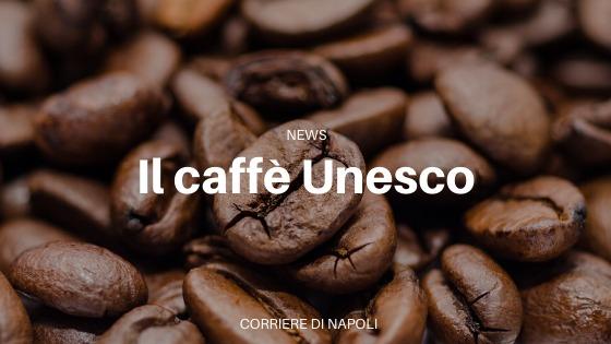 Il Caffè napoletano Patrimonio dell'Unesco
