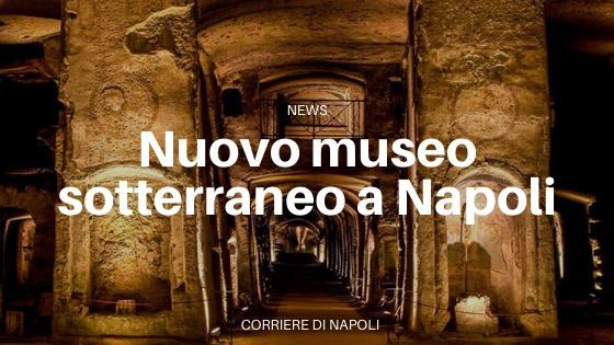 Nuovo museo sotterraneo dell'acqua nel cuore di Napoli