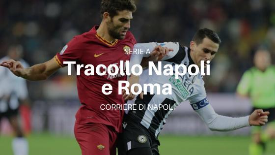 Serie A: tracollo Napoli e Roma!