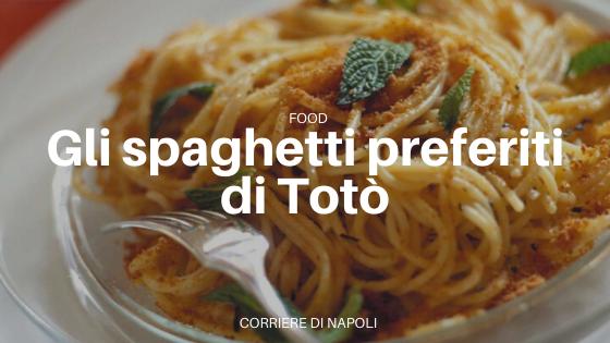 Ricetta spaghetti alla Gennaro, la passione di Totò