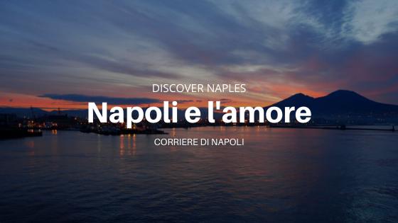 Leggende d'amore napoletane: 'O ssaje comm fà 'o core?