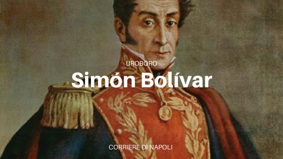 Uroboro: Simón Bolívar, el 'libertador' del Sudamerica