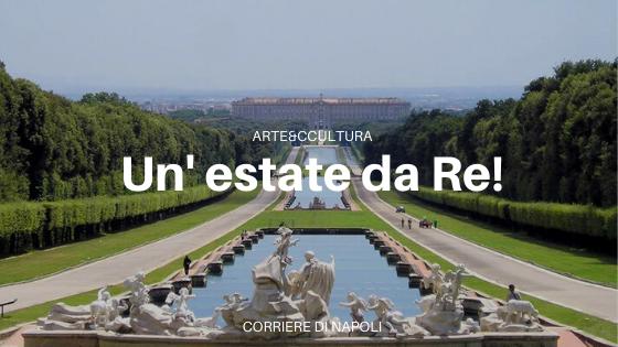 """""""Un'estate da Re"""" alla Reggia di Caserta"""