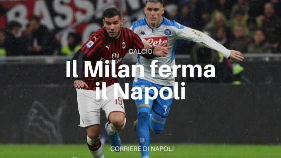 Serie A: il Napoli crea ma non basta. Il Milan lo ferma