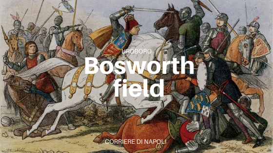 Uroboro: la battaglia di Bosworth Field per il trono d'Inghilterra
