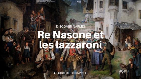 Re Nasone et le royaume des lazzaroni