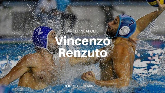 Water Neapolis: Vincenzo Renzuto si racconta