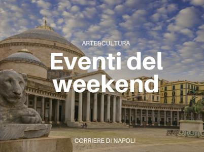 Cosa fare a Napoli nel weekend 12-13 settembre