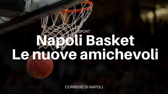 Napoli Basket, cambia il programma delle amichevoli