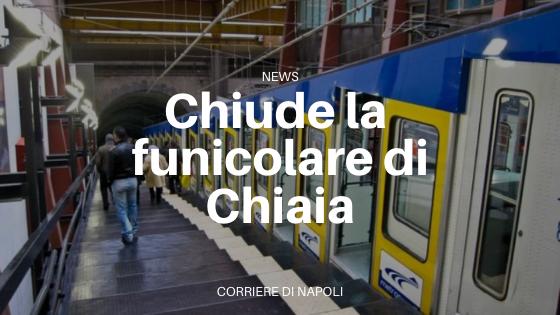 Napoli: la funicolare di Chiaia chiusa per sei mesi
