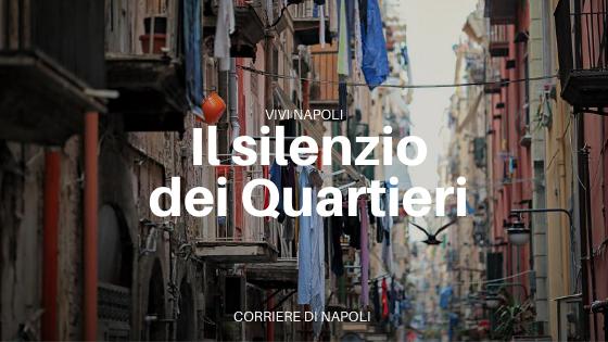 Il silenzio dei Quartieri