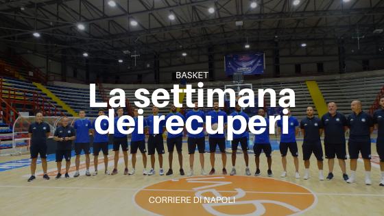 Napoli Basket, è la settimana dei recuperi