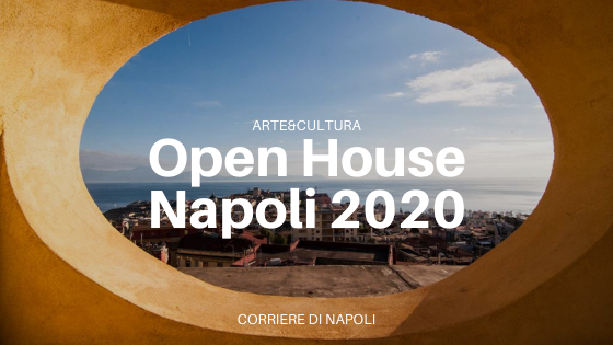 Open House Napoli 2020: visite guidate gratuite in 130 edifici