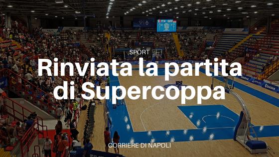 Napoli Basket: rinviata la gara di Supercoppa!