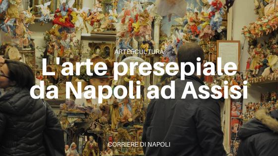 Arte presepiale a Napoli e San Francesco d'Assisi cos'hanno in comune?