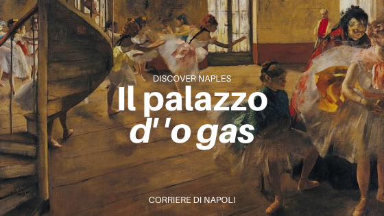 Il palazzo d' 'o Gas: Degas a Napoli