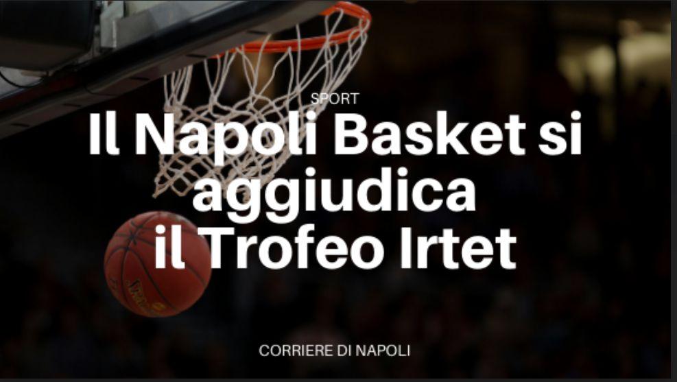La Gevi Napoli Basket si aggiudica il Trofeo Irtet