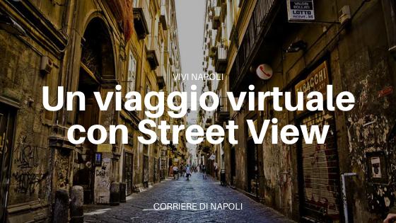 Conoscere la città con il fotoracconto di Napoli Street View