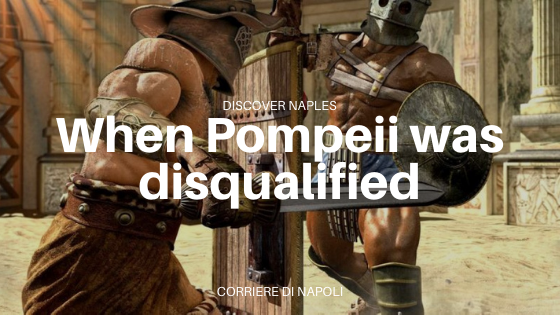 The disqualification of the Pompeii stadium