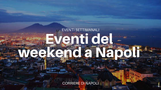 Eventi a Napoli nel weekend: FAI e MANN protagonisti!