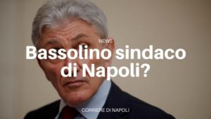 Bassolino sindaco di Napoli?