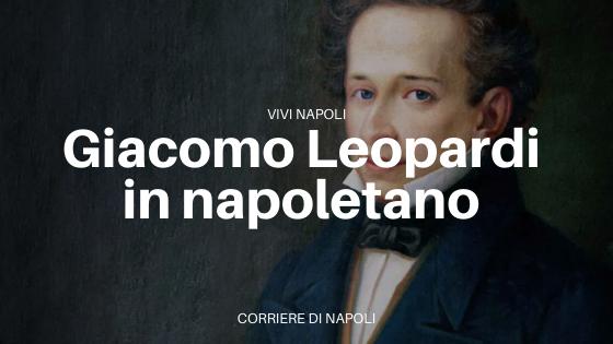 Giacomo Leopardi rincontra Napoli: le sue opere in Napoletano