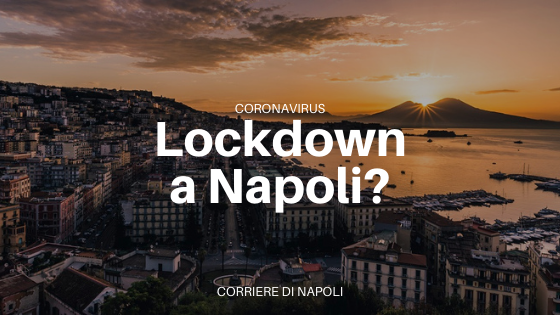 Lockdown a Napoli? Sì o No?