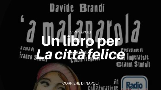 """""""A' Malaparola"""" e """"La città felice"""": operazione valorizzazione culturale"""