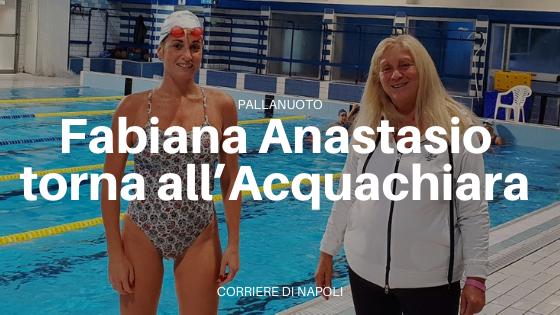 Acquachiara: ufficiale il ritorno di Fabiana Anastasio