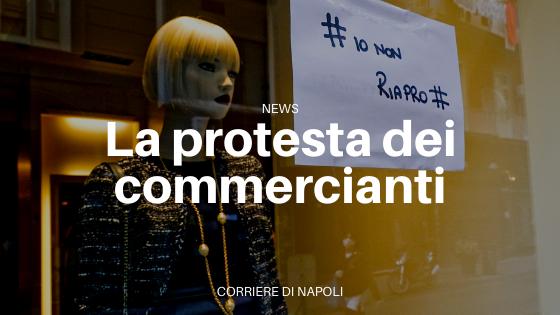 Coprifuoco a Napoli: la protesta dei commercianti