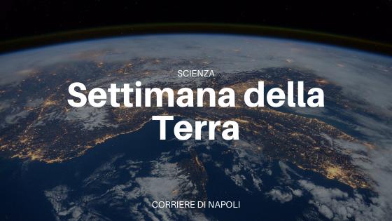 Settimana del Pianeta Terra: gli eventi a Napoli