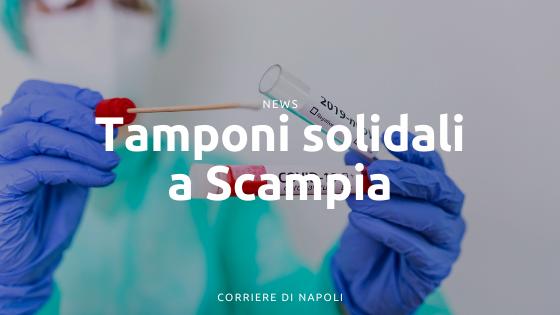 Il Tampone Solidale arriva anche a Scampia