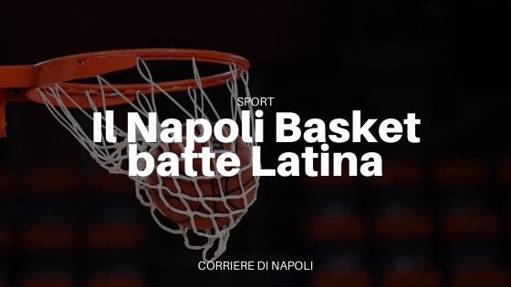 Il Napoli Basket saluta la Supercoppa battendo Latina