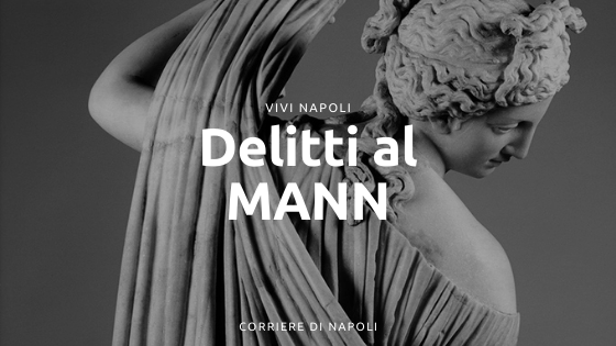 Delitti al Museo: il MANN torna digitale
