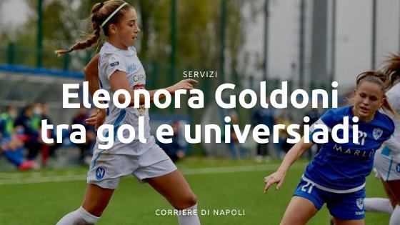 """INTERVISTA – Eleonora Goldoni racconta il suo Napoli: """"Torno sotto il Vesuvio dopo le Universiadi"""""""
