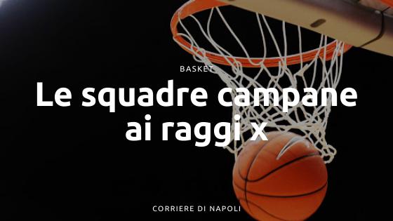 Basket campano: le squadre ai raggi X