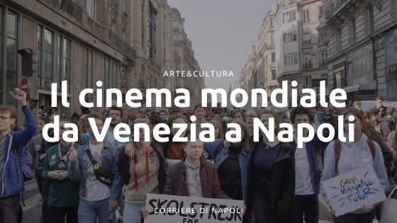 Il cinema mondiale da Venezia a Napoli con il Grenoble!