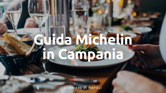 La Guida Michelin in Campania: i migliori ristoranti