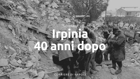 Qui Irpinia, 40 anni dopo: il terremoto perfetto