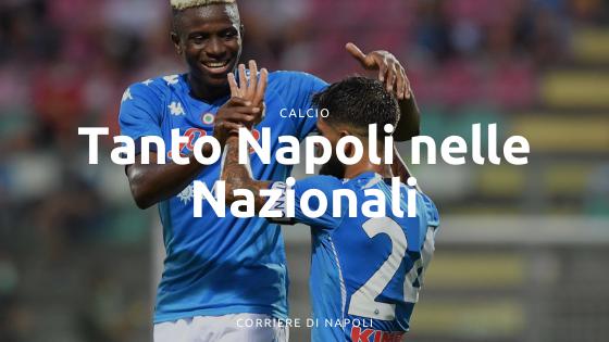 Il Napoli arricchisce le Nazionali