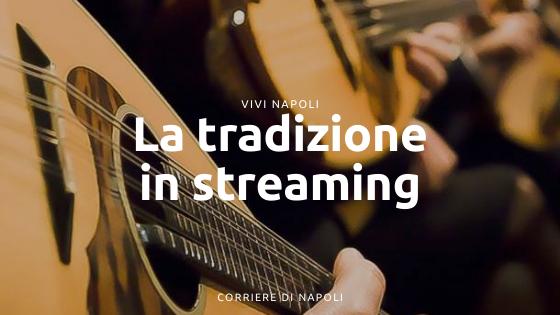 Napulitanata e la musica napoletana in streaming!