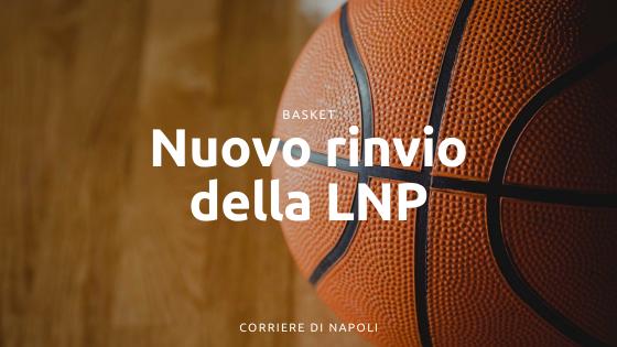 Nuovo rinvio della LNP: posticipata Serie B, al via la A2