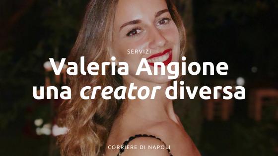 Valeria Angione: un'intervista ONESTa ad una creator diversa