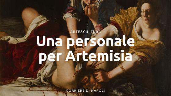 """""""Una personale per"""" Artemisia: Giuditta che decapita Oloferne"""