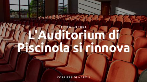 Auditorium di Piscinola: il progetto di ristrutturazione