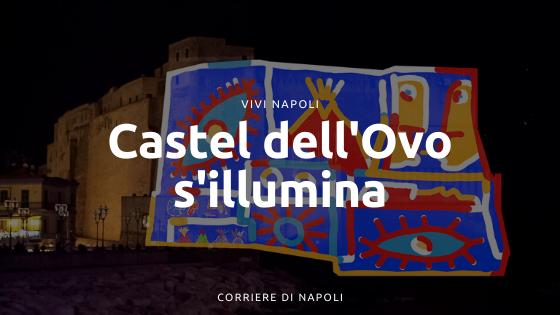 Voiello al Castel dell'Ovo: torna il gioco di luci di Franz Cerami